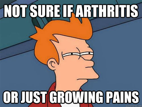 growing pains or arthritis growing pains, or arthritis?