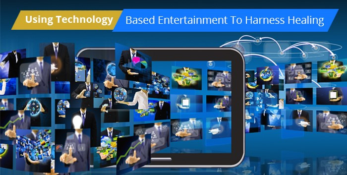 using-technology-based-entertainment-to-harness-healing